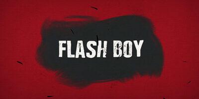 La video de Flash Boy est disponible